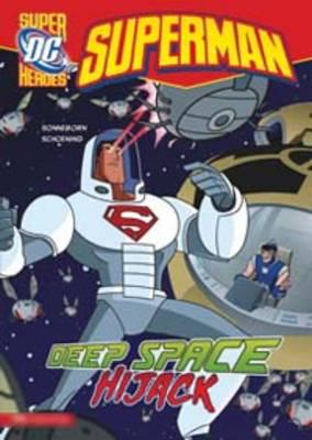Deep Space Hijack - DC Super Heroes: Superman (Hardback)