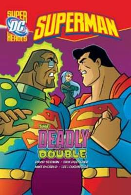 The Deadly Double - DC Super Heroes - Superman (Paperback)
