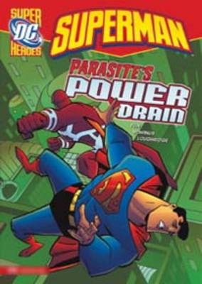 Parasites Power Drain - DC Super Heroes - Superman (Paperback)