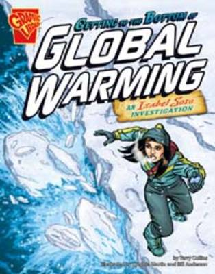 Getting to the Bottom of Global Warming - Graphic Non Fiction: Graphic Expeditions (Hardback)