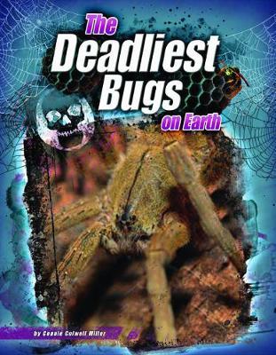 The Deadliest Bugs on Earth - The World's Deadliest (Hardback)