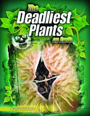 The Deadliest Plants on Earth - The World's Deadliest (Hardback)