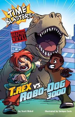 T.Rex Vs Robo-Dog 3000 - Graphic Sparks: Time Blasters (Paperback)