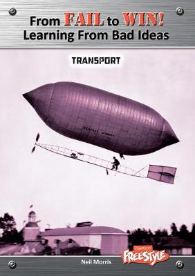 Transport - Raintree Freestyle: From Fail to Win: Learning from Bad Ideas (Paperback)