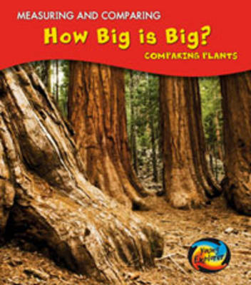 How Big is Big?: Comparing Plants - Young Explorer: Measuring and Comparing (Paperback)