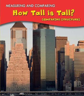 How Tall Is Tall?: Comparing Structures - Young Explorer: Measuring and Comparing (Paperback)