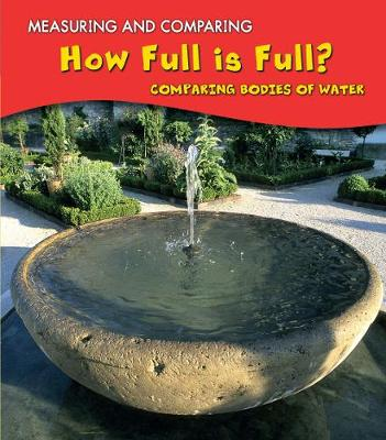 How Full Is Full?: Comparing Bodies of Water - Young Explorer: Measuring and Comparing (Paperback)
