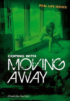 Coping with Moving Away - Real Life Issues (Hardback)