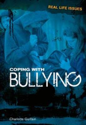Coping with Bullying - Real Life Issues (Hardback)