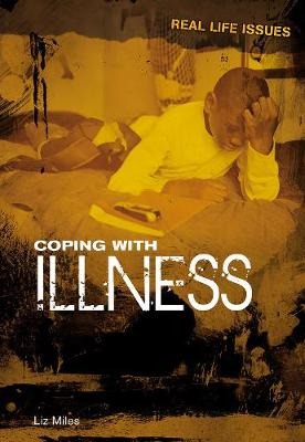 Coping with Illness - Real Life Issues (Hardback)