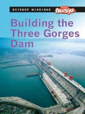 Building the Three Gorges Dam - Raintree Freestyle: Science Missions (Paperback)