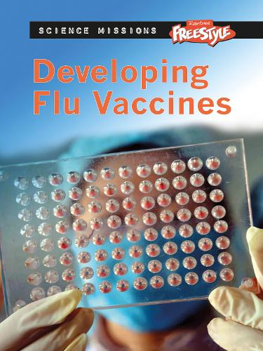 Developing Flu Vaccines - Raintree Freestyle: Science Missions (Paperback)