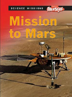 Mission to Mars - Raintree Freestyle: Science Missions (Paperback)