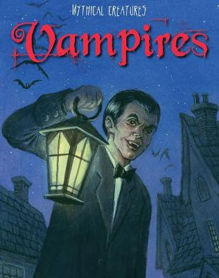Vampires - Read Me!: Mythical Creatures (Paperback)