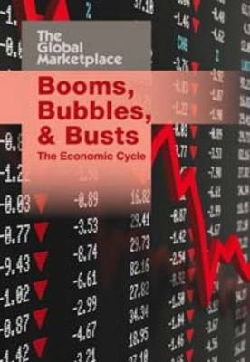 Booms, Bubbles, and Busts: The Economic Cycle - The Global Marketplace (Paperback)
