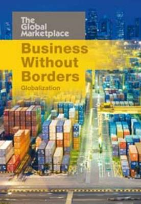 Business without Borders: Globalization - The Global Marketplace (Paperback)