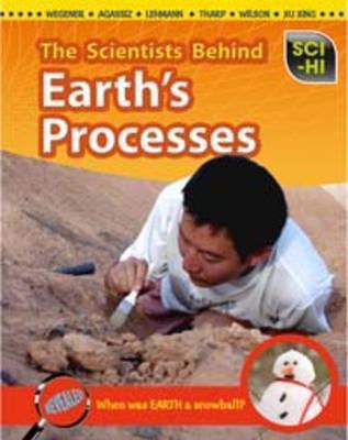 The Scientists Behind Earth's Processes - Sci-Hi: Sci-Hi (Hardback)