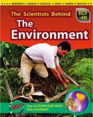 The Scientists Behind the Environment - Sci-Hi: Sci-Hi (Hardback)