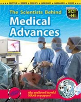 The Scientists Behind Medical Advances - Sci-Hi: Sci-HI (Hardback)