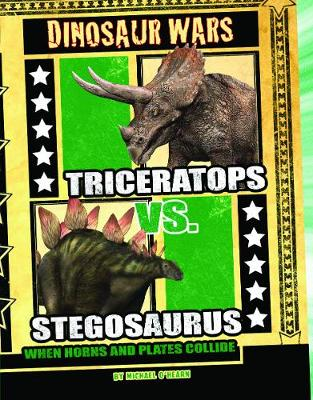 Triceratops vs Stegosaurus: When Horns and Plates Collide - Dinosaur Wars (Paperback)