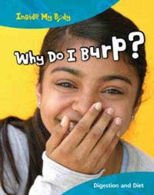 Why do I Burp? - Inside My Body (Paperback)