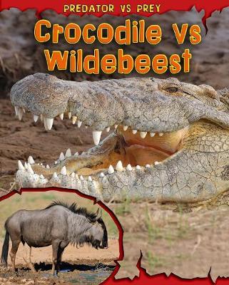 Crocodile vs Wildebeest - Read Me!: Predator vs Prey (Paperback)