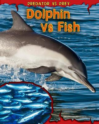 Dolphin vs Fish - Read Me!: Predator vs Prey (Paperback)