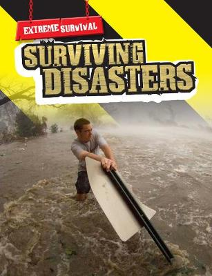 Surviving Disasters - Raintree Freestyle: Extreme Survival (Paperback)