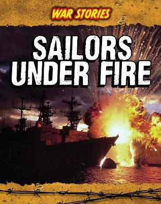 Sailors Under Fire - War Stories (Paperback)