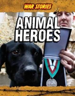 Animal Heroes - War Stories (Paperback)