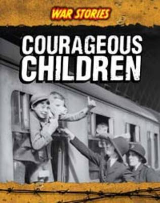 Courageous Children - War Stories (Paperback)