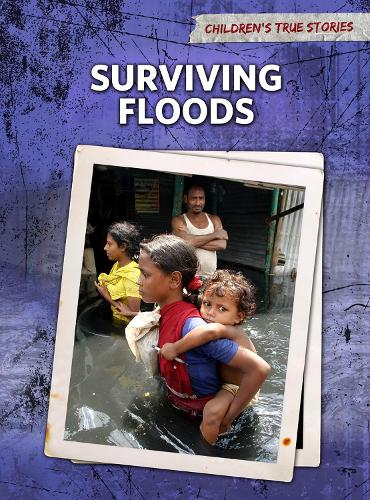 Surviving Floods - Raintree Perspectives: Children's True Stories: Natural Disasters (Paperback)