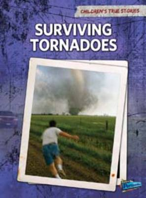 Surviving Tornadoes - Raintree Perspectives: Children's True Stories: Natural Disasters (Paperback)
