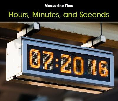 Hours, Minutes, and Seconds - Acorn: Measuring Time (Paperback)