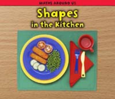 Shapes in the Kitchen - Acorn: Maths Around Us (Paperback)