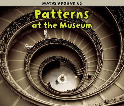 Patterns at the Museum - Acorn: Maths Around Us (Paperback)