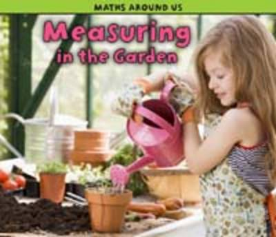 Measuring in the Garden - Acorn: Maths Around Us (Paperback)