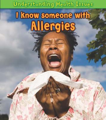 I Know Someone with Allergies - Young Explorer: Understanding Health Issues (Paperback)