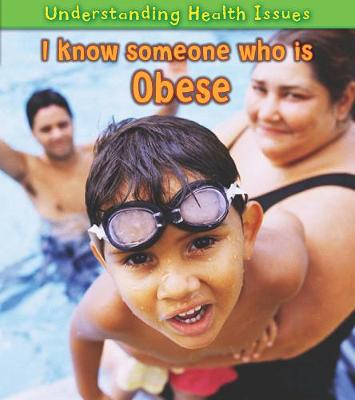 I Know Someone Who Is Obese - Young Explorer: Understanding Health Issues (Paperback)