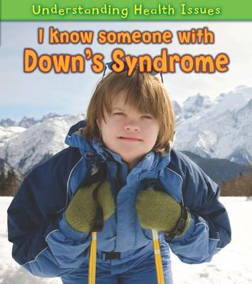 I Know Someone with Down's Syndrome - Young Explorer: Understanding Health Issues (Paperback)