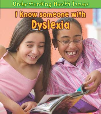 I Know Someone with Dyslexia - Young Explorer: Understanding Health Issues (Paperback)