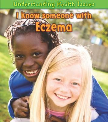 I Know Someone with Eczema - Young Explorer: Understanding Health Issues (Paperback)