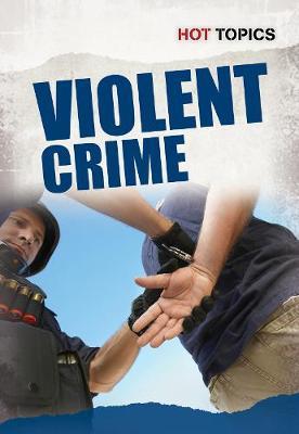 Violent Crime - Hot Topics (Paperback)