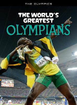 The World's Greatest Olympians - The Olympics (Paperback)