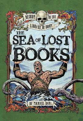 The Sea of Lost Books - Graphic Fiction: Return to the Library of Doom (Hardback)
