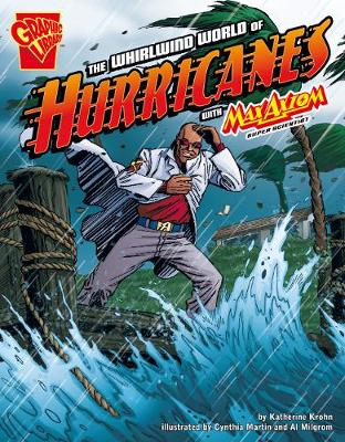 The Whirlwind World of Hurricanes - Graphic Non Fiction: Graphic Science (Hardback)
