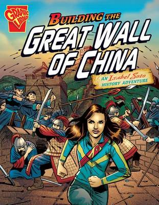 Building the Great Wall of China - Graphic Non Fiction: Graphic Expeditions (Paperback)