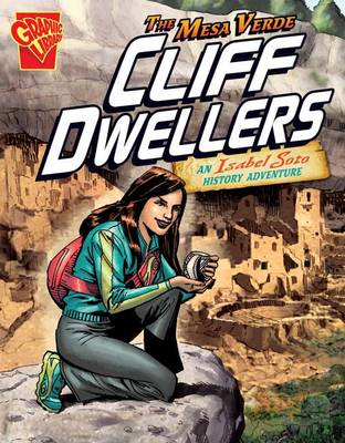 The Mesa Verde Cliff Dwellers - Graphic Library: Graphic Expeditions (Paperback)