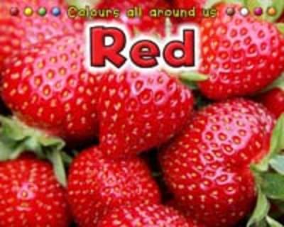 Red - Colours All Around Us (Hardback)