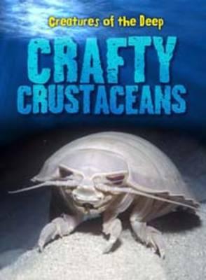 Crafty Crustaceans - Creatures of the Deep (Hardback)
